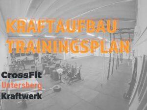 CrossFit Untersberg Kraftaufbau Trainingsplan