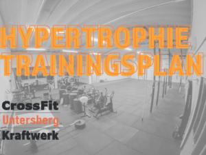 Hypertrophie Trainingsplan CrossFit Untersberg